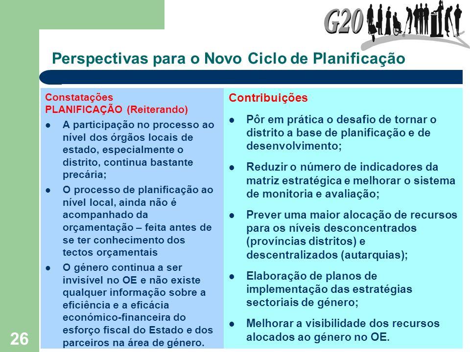 26 Perspectivas para o Novo Ciclo de Planificação Constatações PLANIFICAÇÃO (Reiterando) A participação no processo ao nível dos órgãos locais de esta