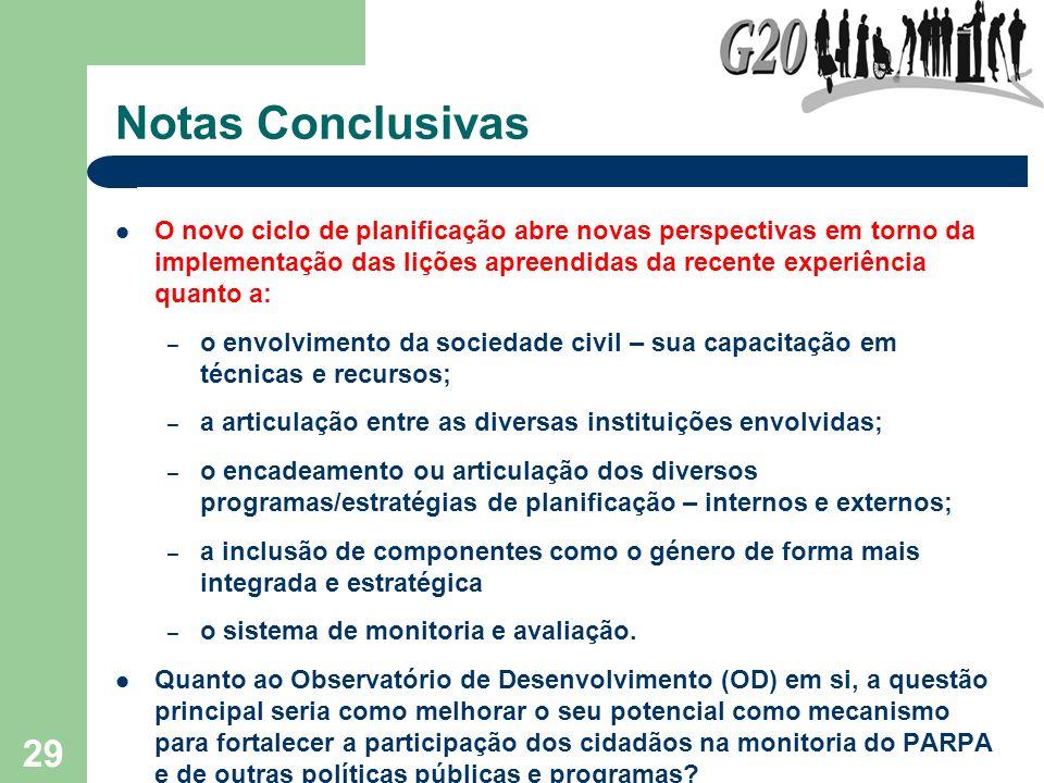 29 Notas Conclusivas O novo ciclo de planificação abre novas perspectivas em torno da implementação das lições apreendidas da recente experiência quan