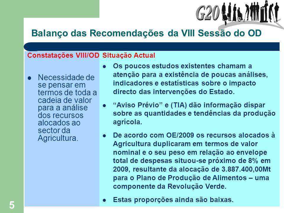 5 Balanço das Recomendações da VIII Sessão do OD Constatações VIII/OD Necessidade de se pensar em termos de toda a cadeia de valor para a análise dos