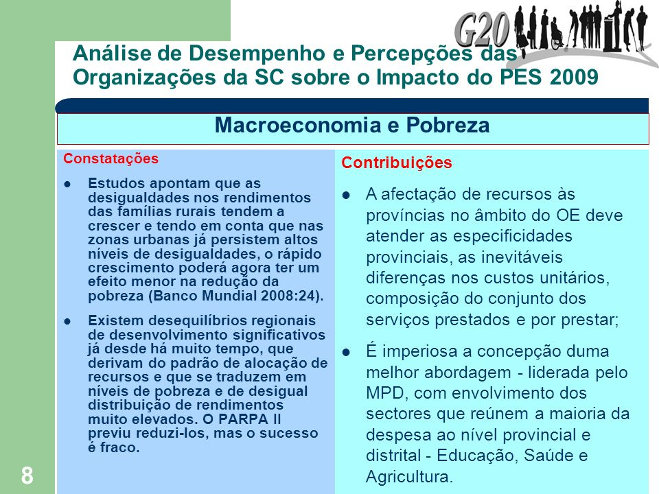 9 Análise de Desempenho e Percepções das Organizações da SC sobre o Impacto do PES 2009 Constatações Apesar da prioridade atribuída à Agricultura, a despesa real orçamentada e contabilizada directamente por instituições do sector próprio (Agricultura e Pescas) essencialme nte não cresceu de 2004 até 2007.