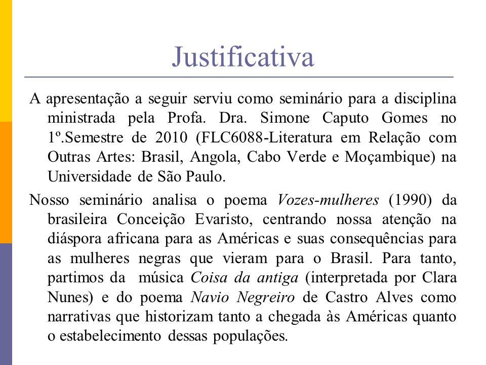Justificativa A apresentação a seguir serviu como seminário para a disciplina ministrada pela Profa. Dra. Simone Caputo Gomes no 1º.Semestre de 2010 (