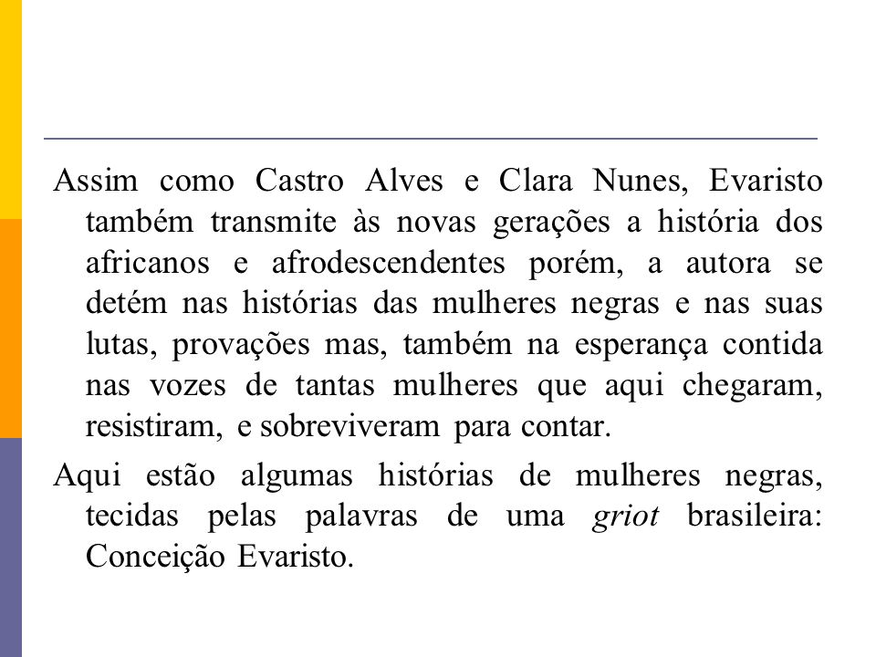 Webgrafia Poema Navio Negreiro http://www.culturabrasil.org/navionegreiro.htmhttp://www.culturabrasil.org/navionegreiro.htm.