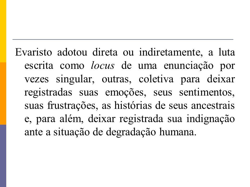 Obras de Conceição Evaristo Poemas da recordação e outros movimentos (2008); Becos da Memória (2006); Ponciá Vicêncio (2003).