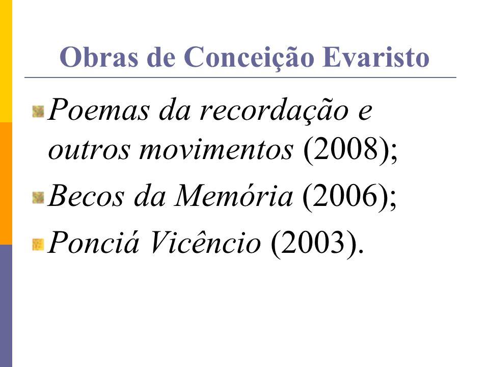 Webgrafia Imagem de Conceição Evaristo www.irohin.org.br/.../onl/news/_conceicao.jpg Eu não sei cantar http://racabrasil.uol.com.br/Edicoes/96/artigo15620-2.asphttp://racabrasil.uol.com.br/Edicoes/96/artigo15620-2.asp.
