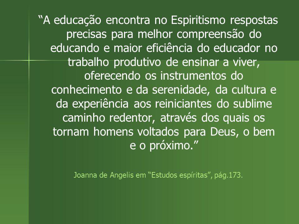 A educação encontra no Espiritismo respostas precisas para melhor compreensão do educando e maior eficiência do educador no trabalho produtivo de ensi