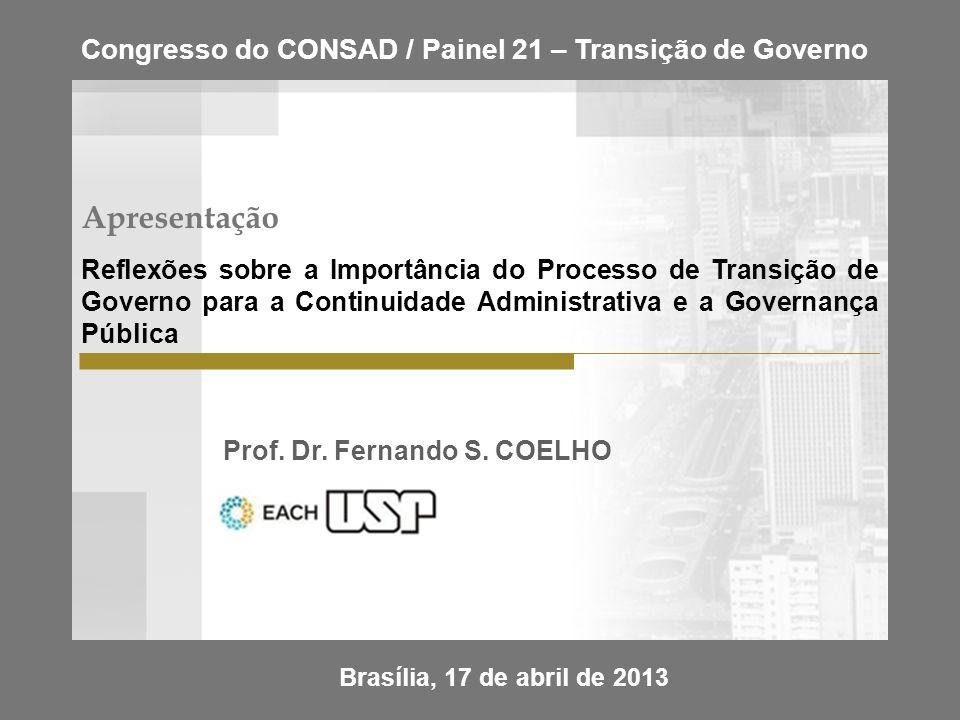 Prof. Dr. Fernando S. Coelho Brasília, 17 de abril de 2013 Prof. Dr. Fernando S. COELHO Apresentação Reflexões sobre a Importância do Processo de Tran