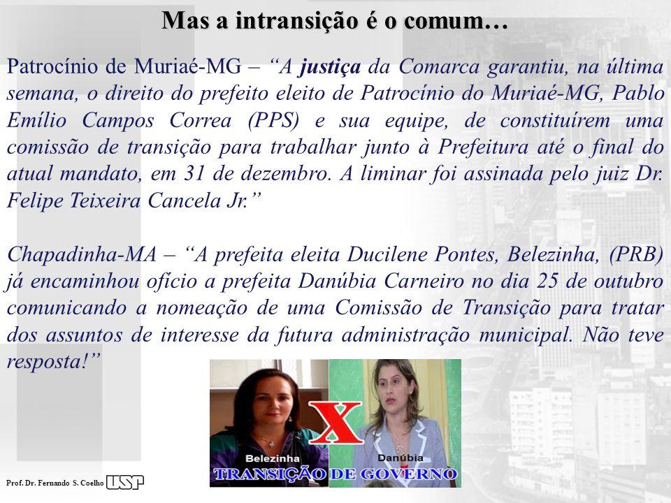 Prof. Dr. Fernando S. Coelho Mas a intransição é o comum… Patrocínio de Muriaé-MG – A justiça da Comarca garantiu, na última semana, o direito do pref