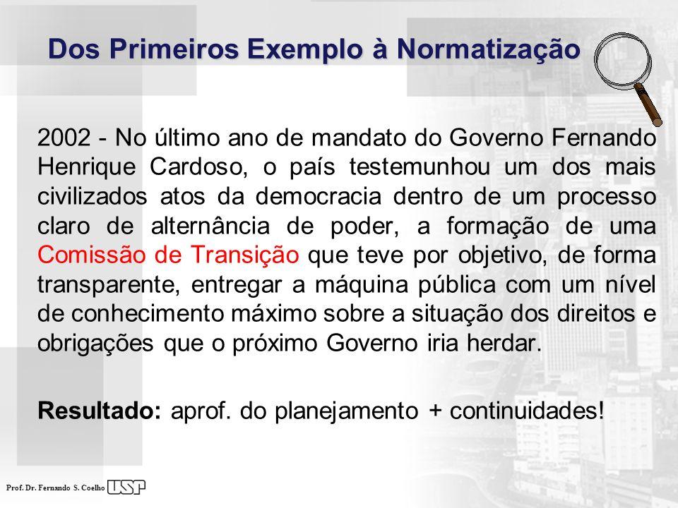 Prof. Dr. Fernando S. Coelho Dos Primeiros Exemplo à Normatização Dos Primeiros Exemplo à Normatização 2002 - No último ano de mandato do Governo Fern