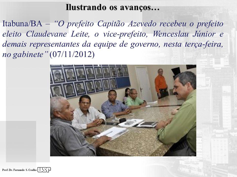 Prof. Dr. Fernando S. Coelho Ilustrando os avanços… Itabuna/BA – O prefeito Capitão Azevedo recebeu o prefeito eleito Claudevane Leite, o vice-prefeit