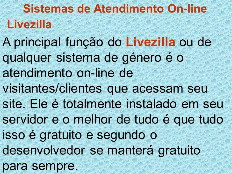 Sistemas de Atendimento On-line A principal função do Livezilla ou de qualquer sistema de género é o atendimento on-line de visitantes/clientes que ac