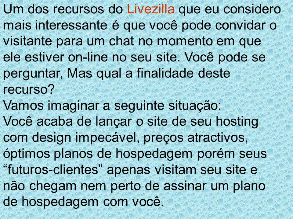 Um dos recursos do Livezilla que eu considero mais interessante é que você pode convidar o visitante para um chat no momento em que ele estiver on-lin