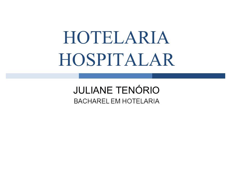 HOTELARIA HOSPITALAR JULIANE TENÓRIO BACHAREL EM HOTELARIA