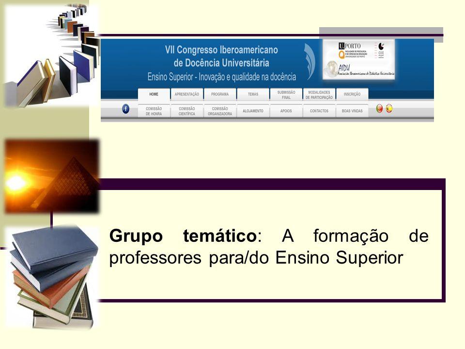 Grupo temático: A formação de professores para/do Ensino Superior