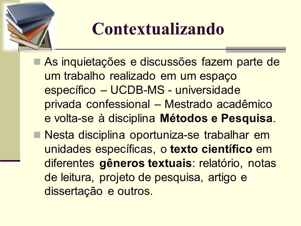 Contextualizando As inquietações e discussões fazem parte de um trabalho realizado em um espaço específico – UCDB-MS - universidade privada confession