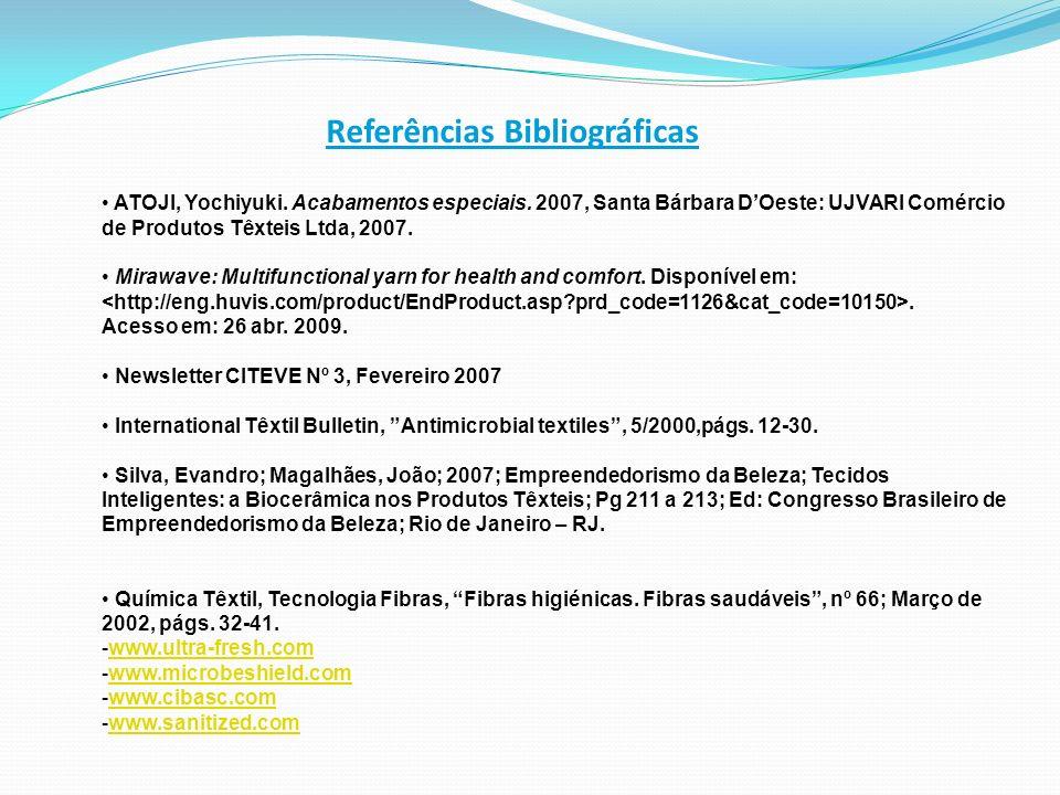 Referências Bibliográficas ATOJI, Yochiyuki. Acabamentos especiais. 2007, Santa Bárbara DOeste: UJVARI Comércio de Produtos Têxteis Ltda, 2007. Mirawa