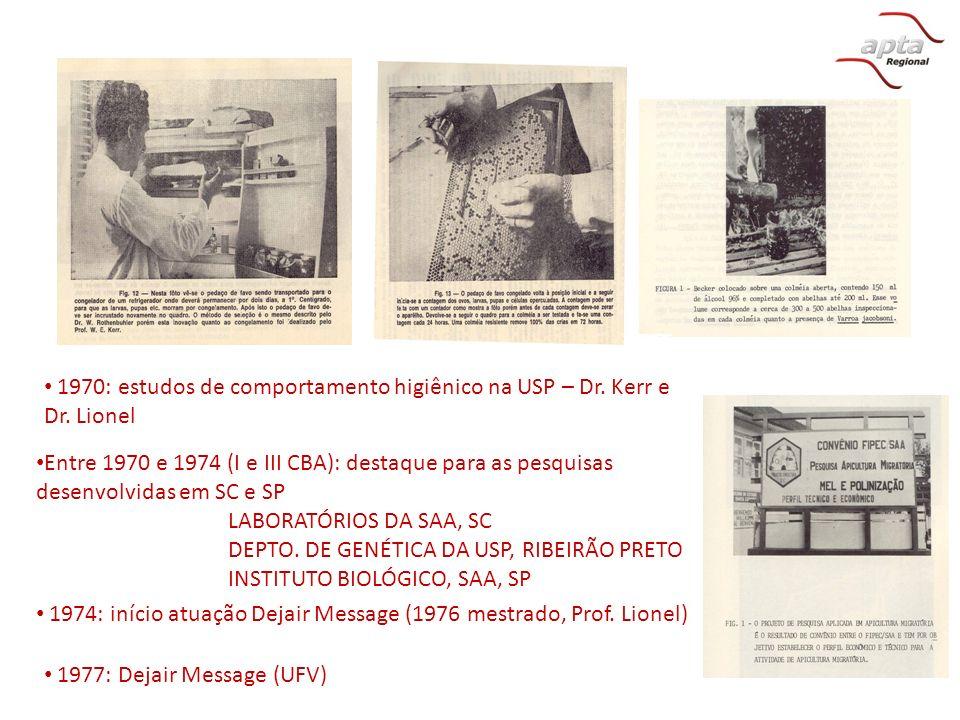 Entre 1970 e 1974 (I e III CBA): destaque para as pesquisas desenvolvidas em SC e SP LABORATÓRIOS DA SAA, SC DEPTO. DE GENÉTICA DA USP, RIBEIRÃO PRETO