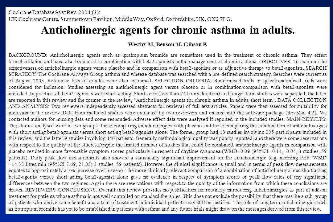 Cochrane Database Syst Rev. 2004;(3): UK Cochrane Centre, Summertown Pavilion, Middle Way, Oxford, Oxfordshire, UK, OX2 7LG. Anticholinergic agents fo