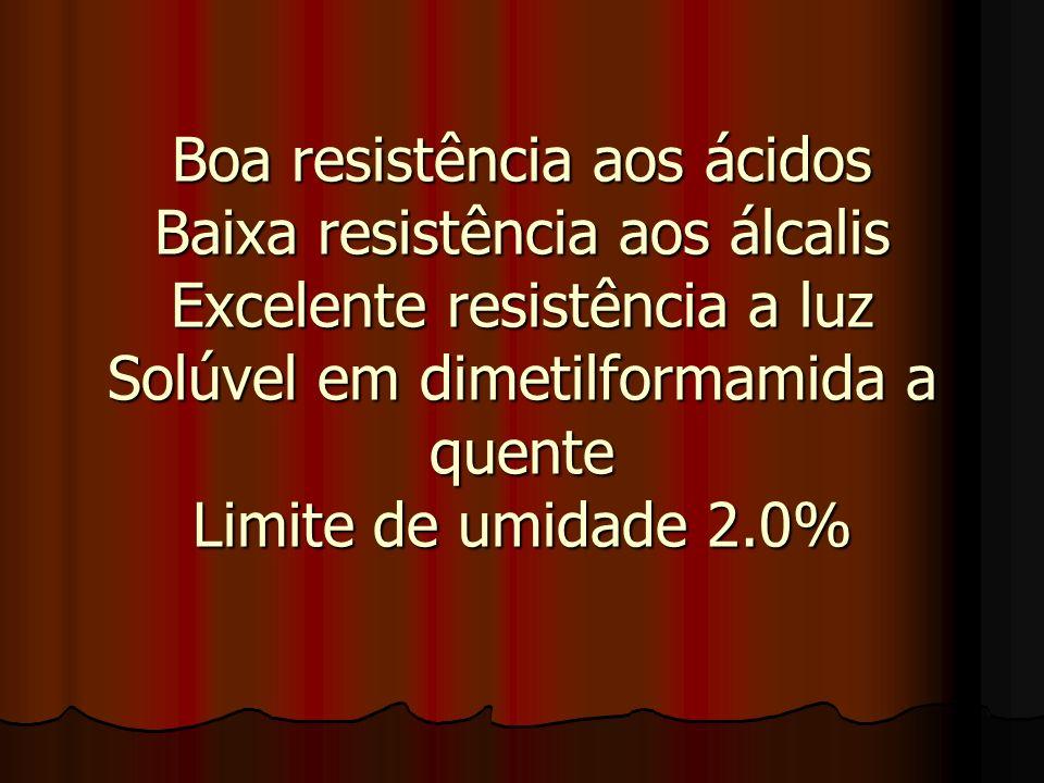 Boa resistência aos ácidos Baixa resistência aos álcalis Excelente resistência a luz Solúvel em dimetilformamida a quente Limite de umidade 2.0%