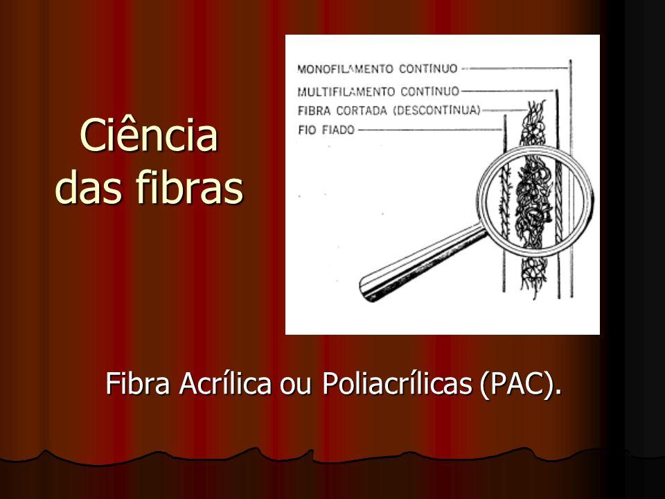 Ciência das fibras Fibra Acrílica ou Poliacrílicas (PAC).