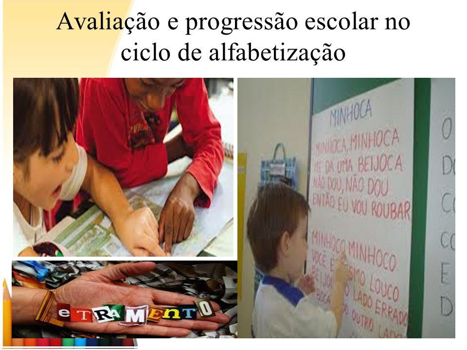 Avaliação e progressão escolar no ciclo de alfabetização