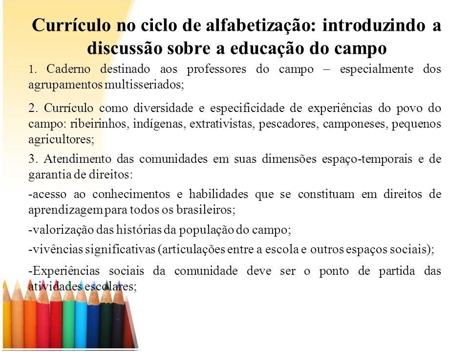 Currículo no ciclo de alfabetização: introduzindo a discussão sobre a educação do campo 1. Caderno destinado aos professores do campo – especialmente