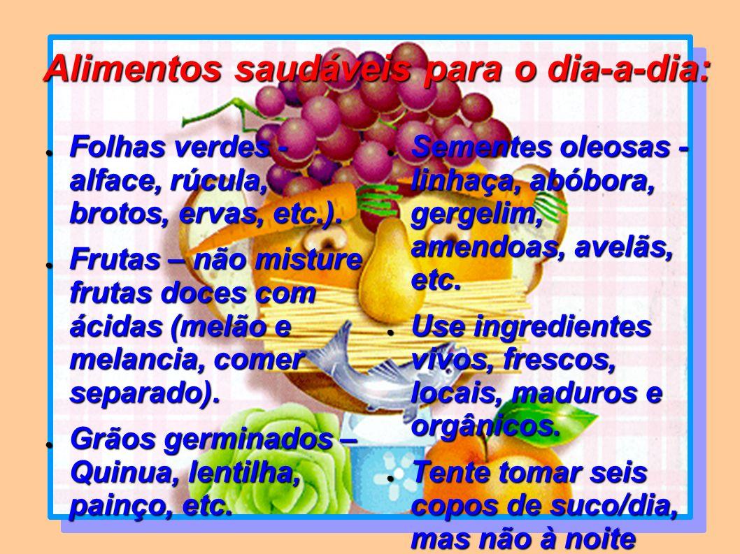 Alimentos saudáveis para o dia-a-dia: Folhas verdes - alface, rúcula, brotos, ervas, etc.). Folhas verdes - alface, rúcula, brotos, ervas, etc.). Frut