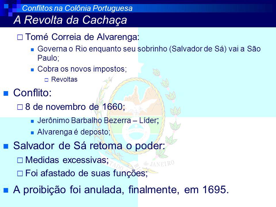 Tomé Correia de Alvarenga: Governa o Rio enquanto seu sobrinho (Salvador de Sá) vai a São Paulo; Cobra os novos impostos; Revoltas Conflito: 8 de nove