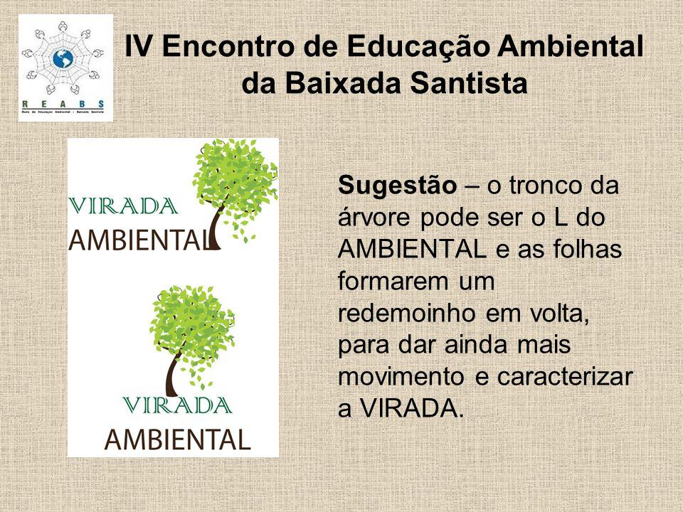 Sugestão – o tronco da árvore pode ser o L do AMBIENTAL e as folhas formarem um redemoinho em volta, para dar ainda mais movimento e caracterizar a VIRADA.