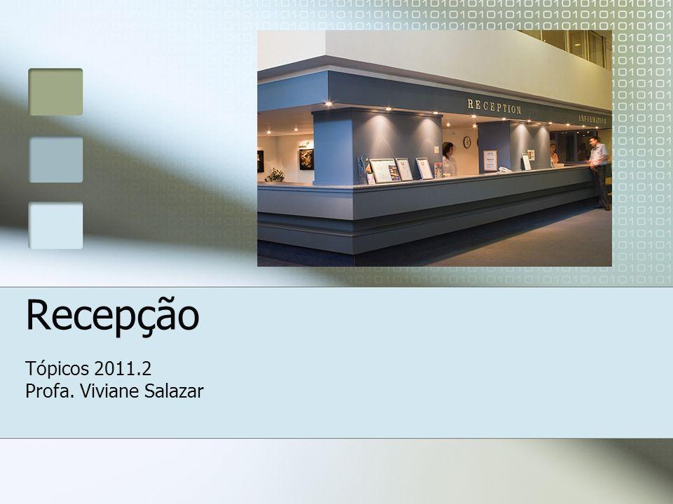 Recepção Tópicos 2011.2 Profa. Viviane Salazar