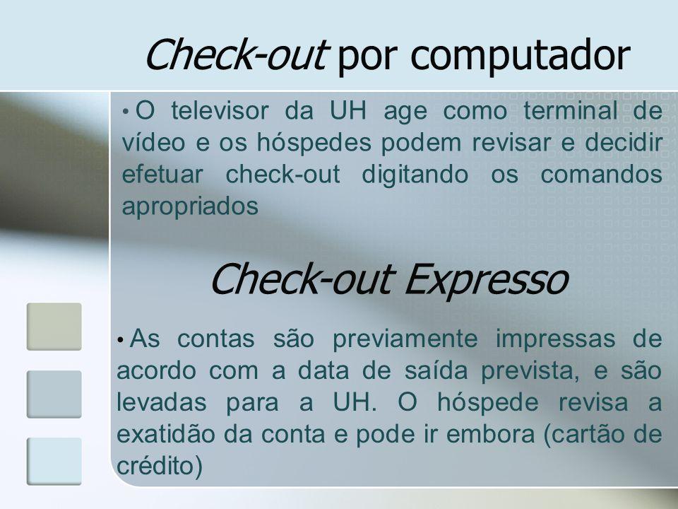 Check-out por computador O televisor da UH age como terminal de vídeo e os hóspedes podem revisar e decidir efetuar check-out digitando os comandos ap