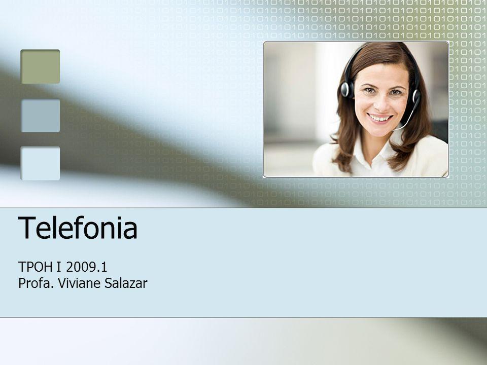 Telefonia TPOH I 2009.1 Profa. Viviane Salazar