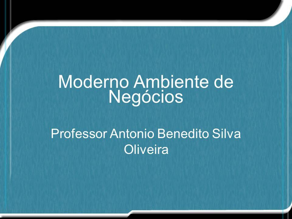 Moderno Ambiente de Negócios Professor Antonio Benedito Silva Oliveira
