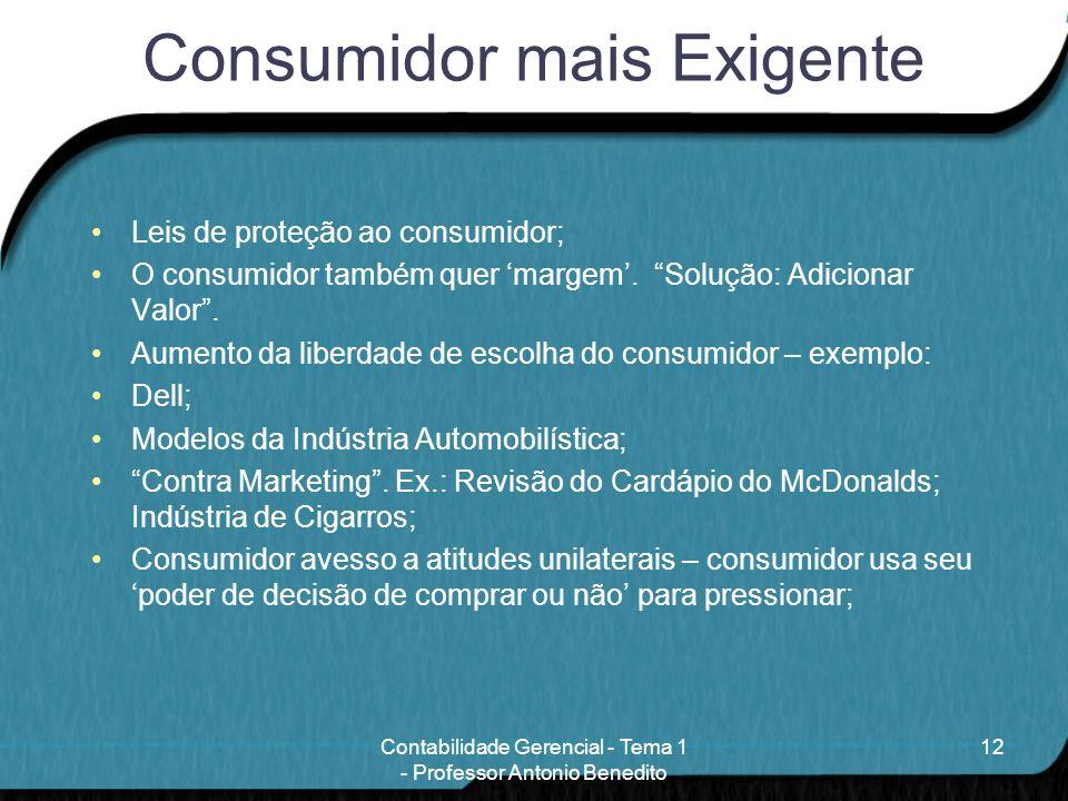 Consumidor mais Exigente Leis de proteção ao consumidor; O consumidor também quer margem. Solução: Adicionar Valor. Aumento da liberdade de escolha do