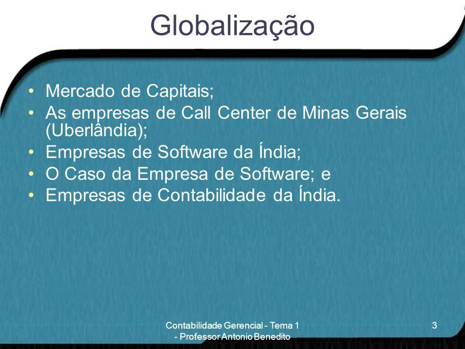 Globalização Mercado de Capitais; As empresas de Call Center de Minas Gerais (Uberlândia); Empresas de Software da Índia; O Caso da Empresa de Softwar