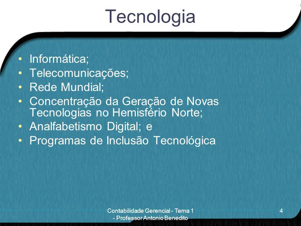 Tecnologia Informática; Telecomunicações; Rede Mundial; Concentração da Geração de Novas Tecnologias no Hemisfério Norte; Analfabetismo Digital; e Pro