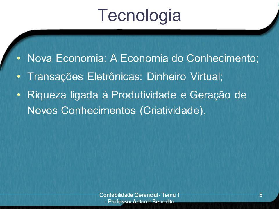 Tecnologia Nova Economia: A Economia do Conhecimento; Transações Eletrônicas: Dinheiro Virtual; Riqueza ligada à Produtividade e Geração de Novos Conh