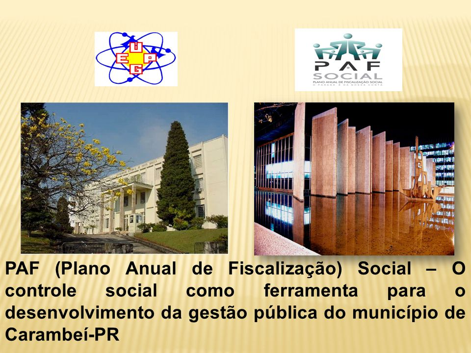 PAF (Plano Anual de Fiscalização) Social – O controle social como ferramenta para o desenvolvimento da gestão pública do município de Carambeí-PR