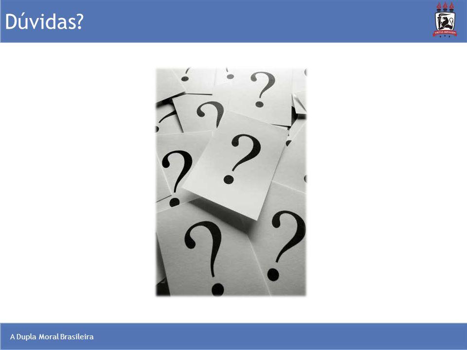 A Dupla Moral Brasileira Dúvidas?
