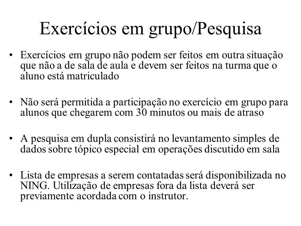 Exercícios em grupo/Pesquisa Exercícios em grupo podem ser compensados (apenas 1 por unidade) individualmente.