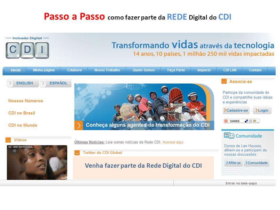 Venha fazer parte da Rede Digital do CDI Passo a Passo como fazer parte da REDE Digital do CDI