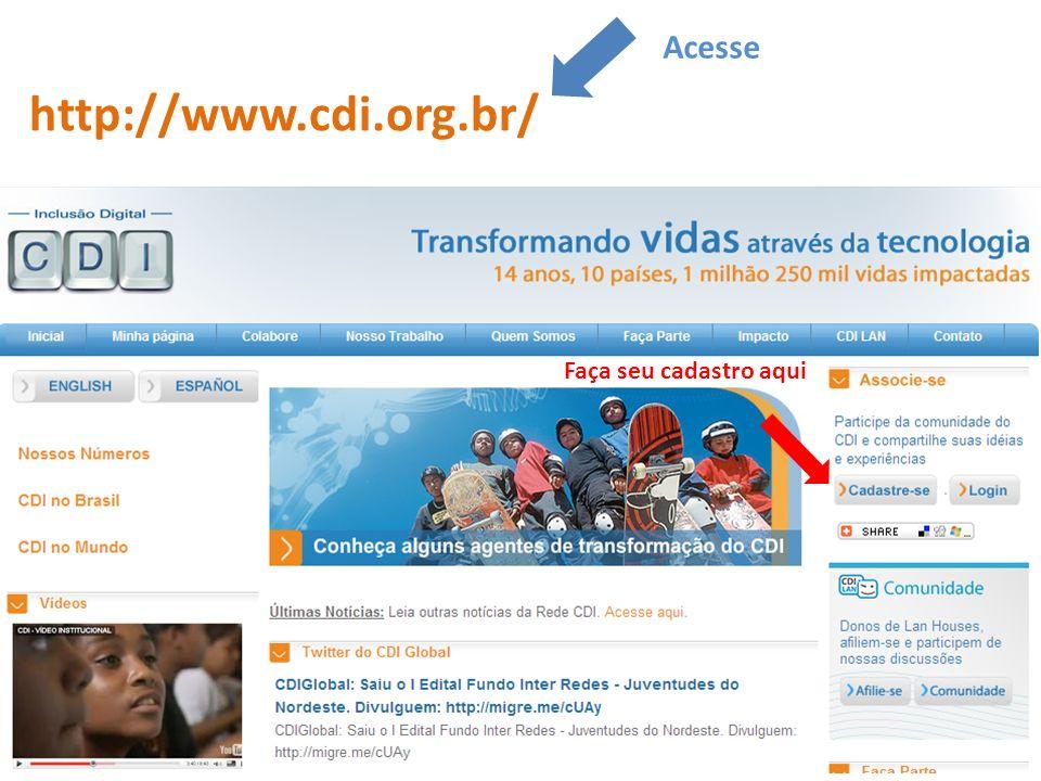 http://www.cdi.org.br/ Acesse Faça seu cadastro aqui