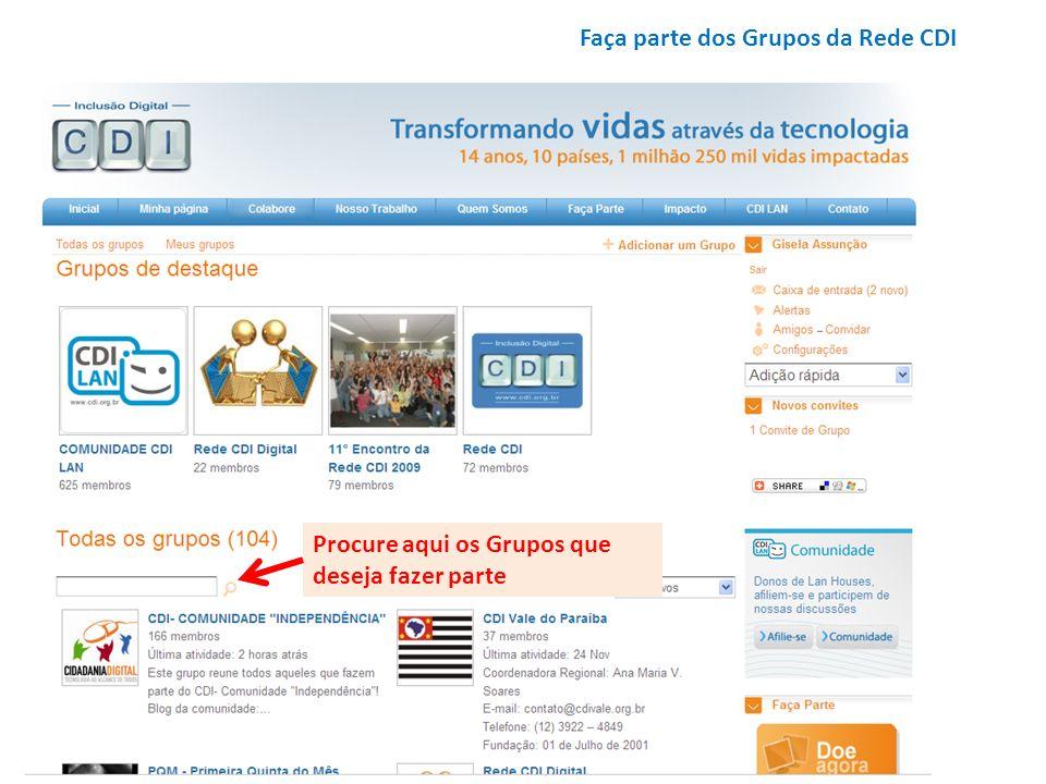 Faça parte dos Grupos da Rede CDI Procure aqui os Grupos que deseja fazer parte