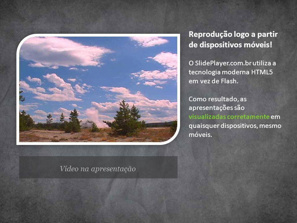 Vídeo na apresentação Reprodução logo a partir de dispositivos móveis.