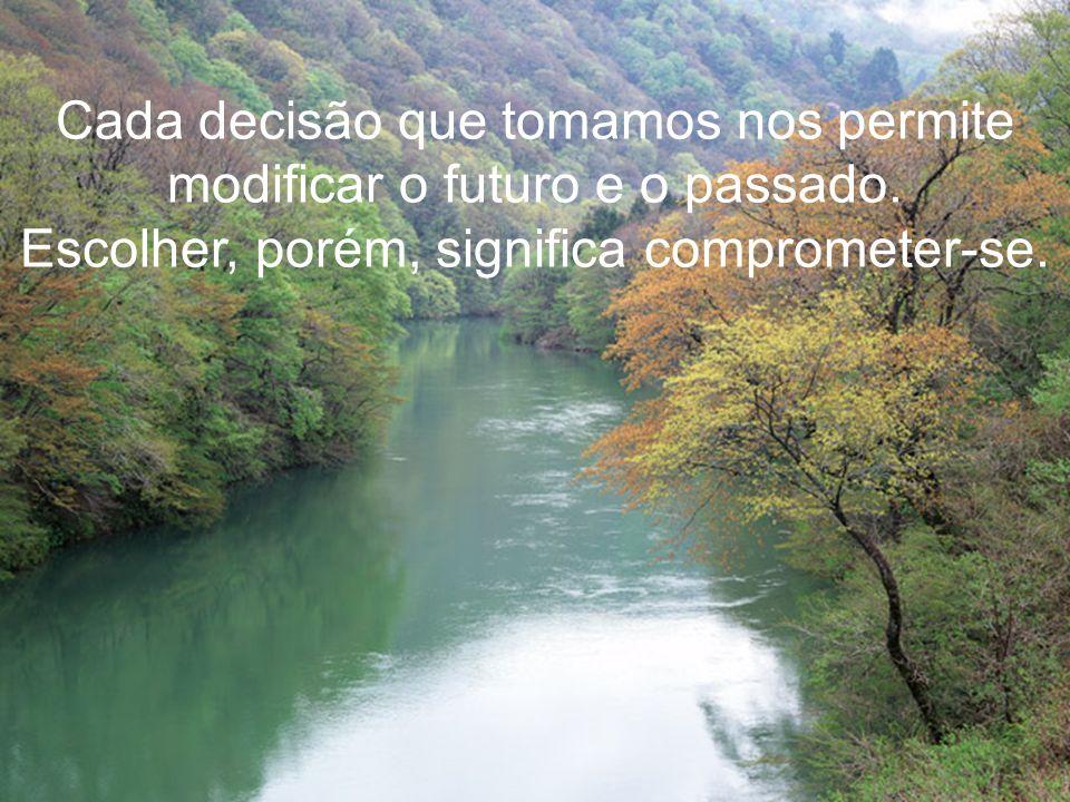 Carlos Castañeda diz: O grande poder do ser humano está na sua capacidade de tomar decisões .