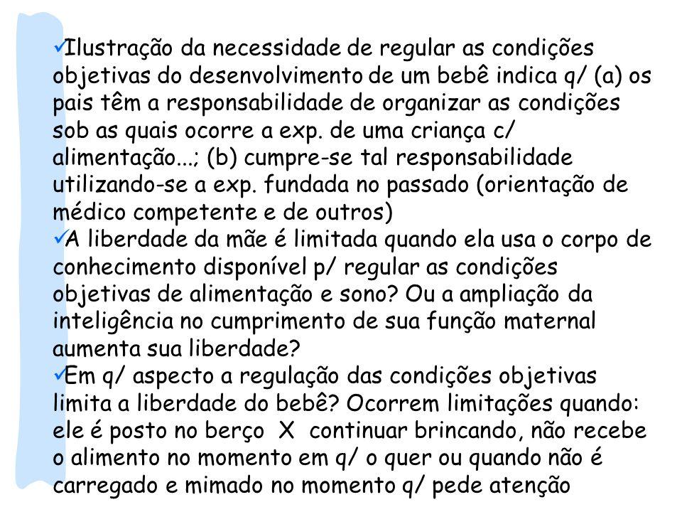 Ilustração da necessidade de regular as condições objetivas do desenvolvimento de um bebê indica q/ (a) os pais têm a responsabilidade de organizar as