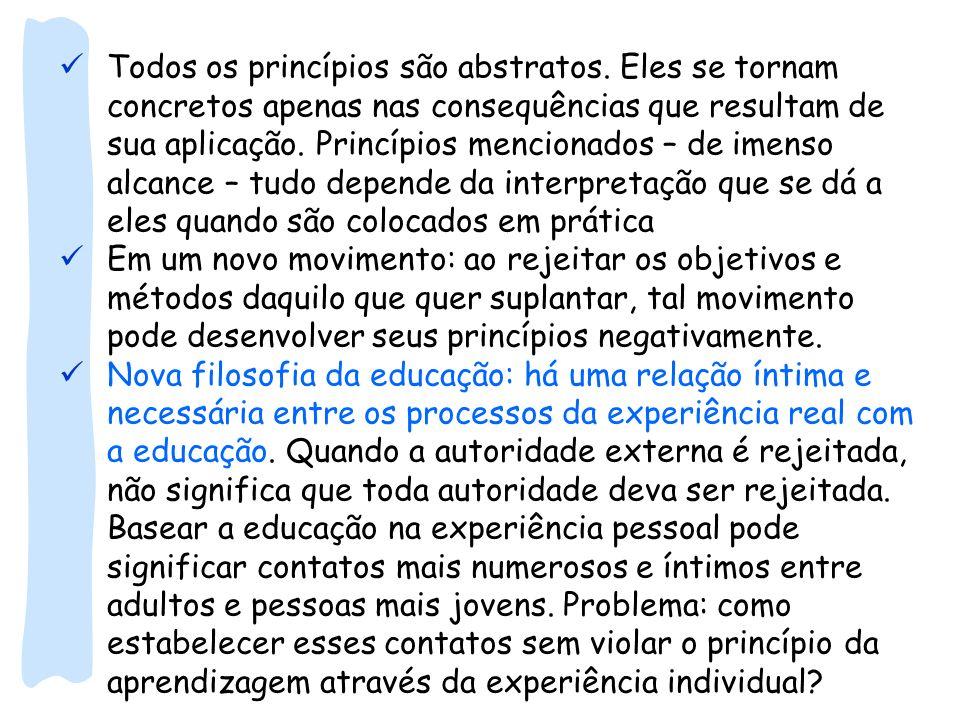 Todos os princípios são abstratos. Eles se tornam concretos apenas nas consequências que resultam de sua aplicação. Princípios mencionados – de imenso