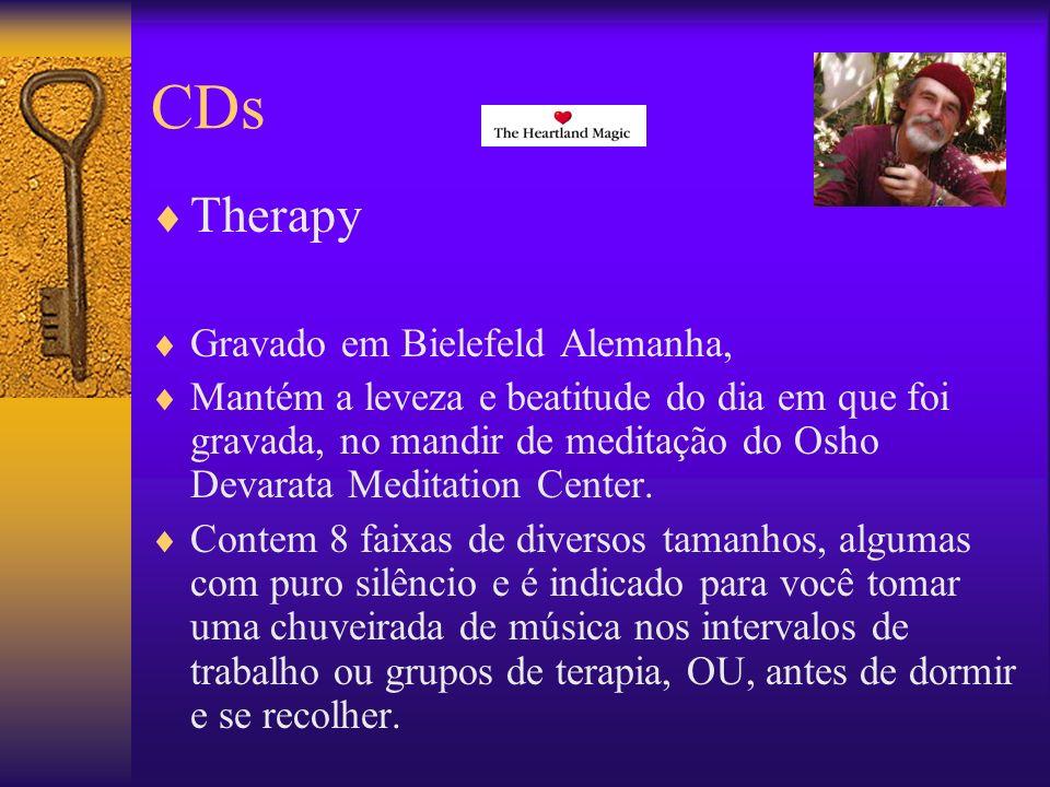 CDs Therapy Gravado em Bielefeld Alemanha, Mantém a leveza e beatitude do dia em que foi gravada, no mandir de meditação do Osho Devarata Meditation Center.