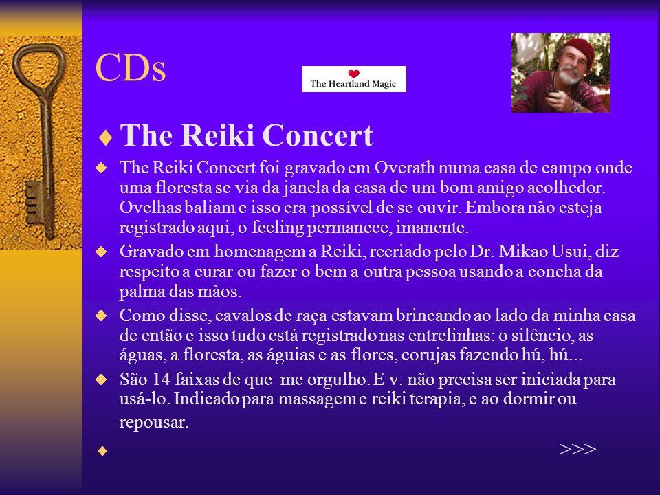 CDs The Reiki Concert The Reiki Concert foi gravado em Overath numa casa de campo onde uma floresta se via da janela da casa de um bom amigo acolhedor.