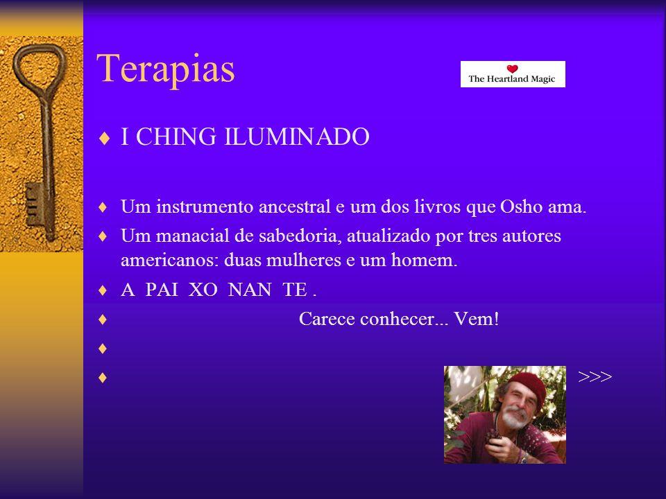 Terapias I CHING ILUMINADO Um instrumento ancestral e um dos livros que Osho ama.