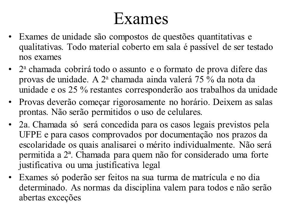 Exames Exames de unidade são compostos de questões quantitativas e qualitativas.